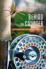 Behind the Counter: Fly-Fishing Tips, Techniques and Shortcuts - New Book Neil L