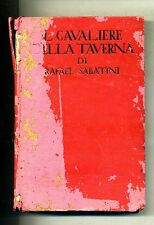 Rafael Sabatini # IL CAVALIERE DELLA TAVERNA # Sonzogno 1935