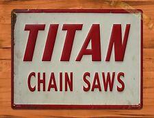 "Tin Sign ""Titan Chain Saws"" Advertisement Garage Tools Wall Decor"