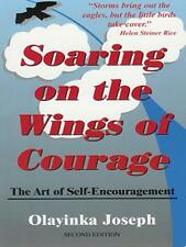 SOARING ON THE WINGS OF COURAGE - The Art of Self Encouragement