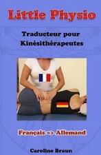 Little Physio Français - Allemand by Caroline Braun (2013, Paperback)