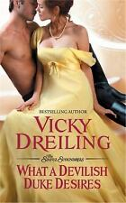 What a Devilish Duke Desires (The Sinful Scoundrels), Dreiling, Vicky, Good Cond