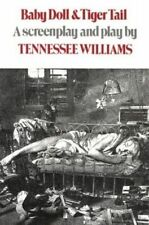 Baby Doll & Tiger Tail: A screenplay and play by Tennessee Williams by Tennessee Williams (Paperback, 1991)