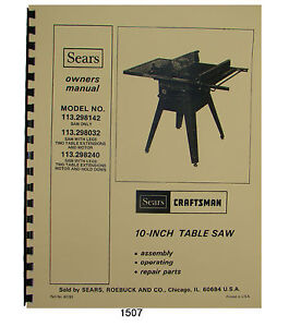 """Sears Craftsman 113.298142,113.298032,113.298240 10"""" Table Saw Op & Parts  #1507"""