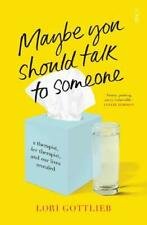 Maybe You Should Talk to Someone: by Lori Gottlieb, Family & Marriage PB NEW