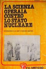 AA. VV. LA SCIENZA OPERAIA CONTRO LO STATO NUCLEARE FILOROSSO 1979
