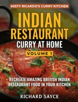 INDIAN RESTAURANT CURRY AT HOME VOLUME 1 by Richard Sayce, Bestselling Book