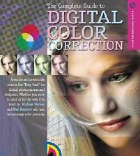 A Lark Photography Book: The Complete Guide to Digital Color Correction by Neil