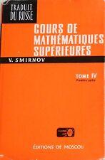V. SMIRNOV COURS DE MATHÉMATIQUES SUPÉRIEURES TOME IV 1 PREMIERE PARTIE MIR 1975