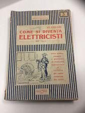 1943-E.Marenco-COME SI DIVENTA ELETTRICISTI-EDITORE LAVAGNOLO TORINO
