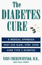 The Diabetes Cure: A Natural Plan that Can Slow, Stop, Even Cure Type 2 Diabete