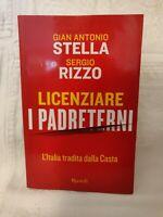 LICENZIARE I PADRETERNI L'Italia tradita dalla Casta Stella - Rizzo Rizzoli 2011