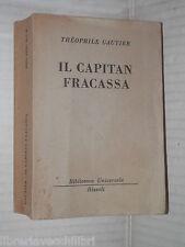 IL CAPITAN FRACASSA Theophile Gautier Rizzoli Biblioteca Universale 1956 romanzo
