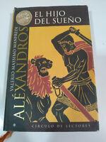 Valerio Massimo Manfredi Alexandros el Hijo del Sueño 1999 - LIBRO Español - 3T