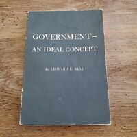 Vintage Book Government an Ideal Concept Leonard F Read 1954