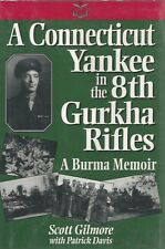 A Connecticut Yankee in the 8th Gurkha Rifles:A Burma Memoir Scott Gilmore