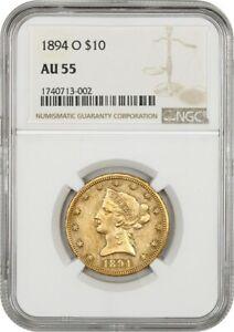 1894-O $10 NGC AU55 - Affordable O-Mint Eagle - Liberty Eagle - Gold Coin