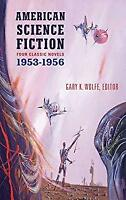 American Science Fiction: Four Classic Novels 1953-56 Hardcover Various