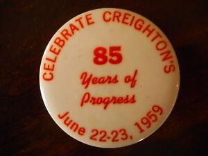 Vintage Celebrate Creighton's Button Pin 1959 85 Years of Progress Creighton