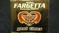 MARIO FARGETTA FEATURING SMOOTH - GOOD TIMES. PROMO CD SINGOLO 3 TRACKS
