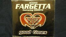 MARIO FARGETTA FEATURING SMOOTH - GOOD TIMES. PROMO CD SINGOLO 3 TRACKS