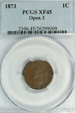 1873 Open 3 Indian Cent : PCGS  XF45