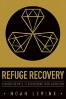 Refuge Recovery : A Buddhist Path to Recovering from Addiction, Paperback by ...