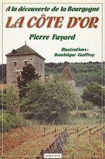 À la découverte de la Bourgogne : La Côte-d'Or.Pierre FAYARD.Horvath H002