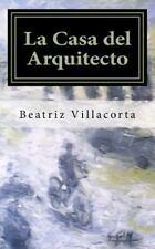Atavismo: La Casa Del Arquitecto by Beatriz Villacorta (2016, Paperback)