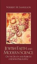 Jewish Faith and Modern Science: On the Death and Rebirth of Jewish Philosoph...