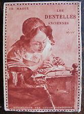 CH. MAGUE , LES DENTELLES ANCIENNES, 1930 , collection , 1930