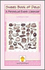 Sweet Book of Days : A Perpetual Date and Event Calendar (2014, Paperback)