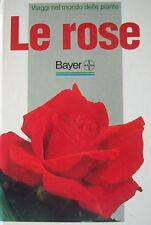 Viaggi nel mondo delle piante LE ROSE Bayer Giardinaggio