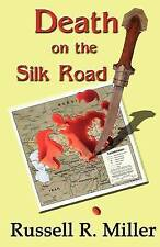 NEW Death on the Silk Road by Russell R. Miller