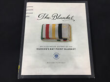 The Blanket an Illustrated History of the Hudsons Bay Point Blanket, Harold Tich