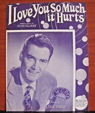 I Love You So Much It Hurts - 1948 sheet music- Piano Guitar Vocal