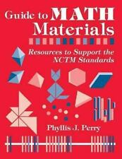 Guide to Math Materials : Resources to Support the NCTM Standards by Phyllis...