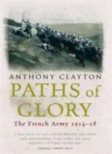 Paths of Glory: The French Army 1914 - 18