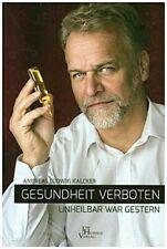 Gesundheit verboten - unheilbar war gestern von Andreas Kalcker (Taschenbuch)
