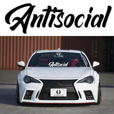 "Antisocial Sticker Windshield Decal Banner 7"" to 20"" Euro JDM Stance Lowered"