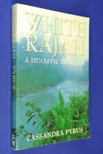 SIGNED BOOK - WHITE RAJAH Cassandra Pybus A DYNASTIC INTRIGUE Sarawak Borneo
