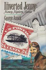 The Inverted Jenny: Money, Mystery, Mania, by George Amick, NEW hardcover