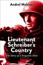 Lieutenant Schreiber's Country: The Story of a Forgotten Hero by Makine, Andrei