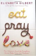 Eat Pray Love: One Womans Search for Everything Across Italy, India and Indones