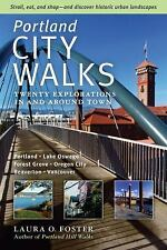 Portland Hill Walks: 24 explorations in parks & neighborh, Foster, Laura O. 2013
