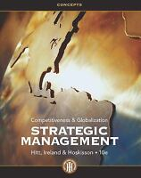 Strategic Management: Concepts: Competitiveness and Globalization 10th Edition