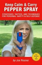 Keep Calm & Carry Pepper Spray : Strategies, Tactics & Techniques for Persona...