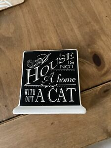 A House Is Not A Home Without A Cat Sign Ceramic Black Snd Cream