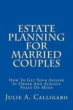 Estate Planning for Married Couples : How to Get Your Affairs in Order and...