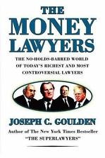 The Money Lawyers: The No-Holds-Barred World of Today's Richest and Most Powerfu